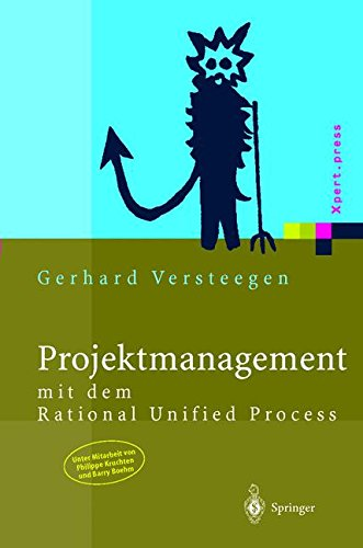 Projektmanagement: mit dem Rational Unified Process (Xpert.press)