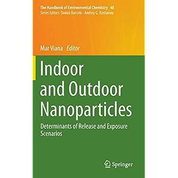 Indoor and Outdoor Nanoparticles : Determinants of Release and Exposure Scenarios