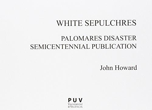 White sepulchres : Palomares disaster semicentennial publication