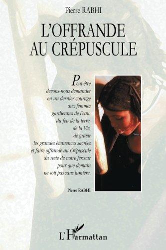 L'offrande au crépuscule par Pierre Rabhi