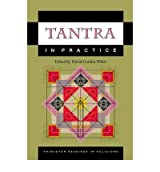 [(Tantra in Practice)] [Author: David Gordon White] published on (July, 2000)