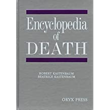 [Encyclopaedia of Death] (By: Robert J. Kastenbaum) [published: October, 1989]