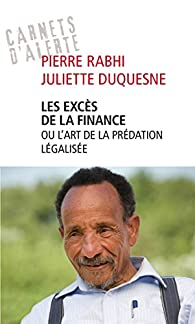 Les excès de la finance ou l'art de la prédation légalisée par Pierre Rabhi