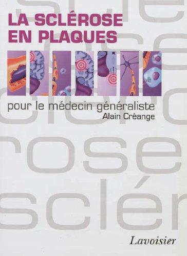 La sclérose en plaques pour le médecin généraliste par Alain Créange