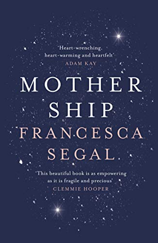 Mother Ship by [Segal, Francesca]
