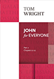 John for Everyone Part 2: Chapters 11-21 Pt. 2 (New Testament for Everyone)