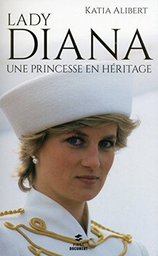 Lady Diana, une princesse en héritage (Documents) par Katia ALIBERT