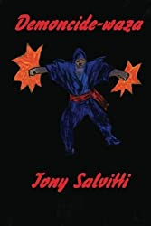 Demoncide-waza: Powerful Death Techniques by Tony Salvitti (2012-07-26)