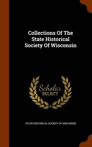 Collections Of The State Historical Society Of Wisconsin