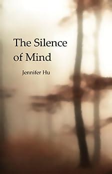 The Silence of Mind: 40 Haikus inspired by Zen practice by [Hu, Jennifer]