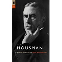 A. E. Housman: Poems Selected by Alan Hollinghurst (Poet to Poet)