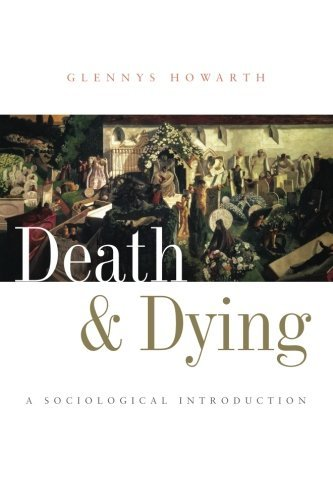 Death and Dying: A Sociological Introduction by Glennys Howarth (2007-01-05)