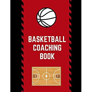 Basketball Coaching Book: Ultimate High School Coaching Notebook For Drills and Skills: This Sports Calendar Organizer is Perfect For Planning The ... Fundamentals, Team Roster Backboard Assists.