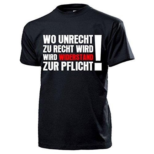 Wo Unrecht zu Recht Wird, Wird Widerstand zur Pflicht! Deutschland Demo Anti Regierung Politik Revolution Neuwahlen Protest Bertolt Brecht- T Shirt Herren XXL #17341
