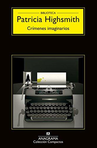 Crímenes imaginarios (Compactos nº 28) por Patricia Highsmith