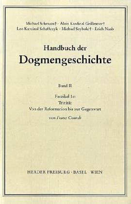 Trinität: Von der Reformation bis zur Gegenwart (Handbuch der Dogmengeschichte)