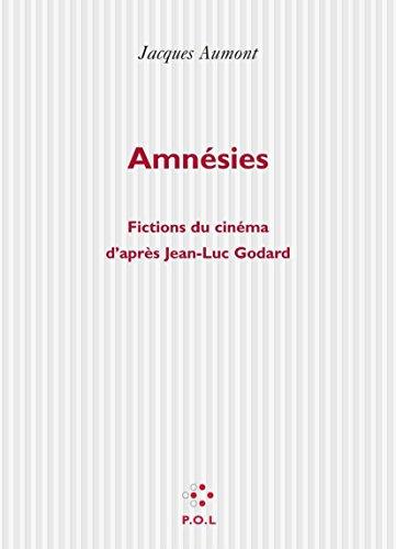 Amnésies. Fictions du cinéma d'après Jean-Luc Godard