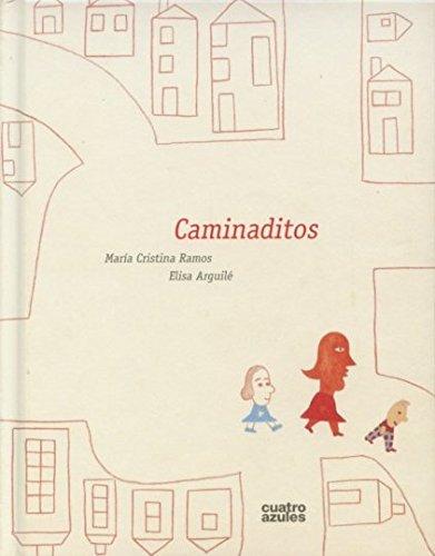 Caminaditos (Infantil (cuatro Azules)) por María Cristina Ramos Guzmán