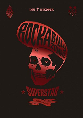 Rock a Billy Zombie superstar, Intégrale :