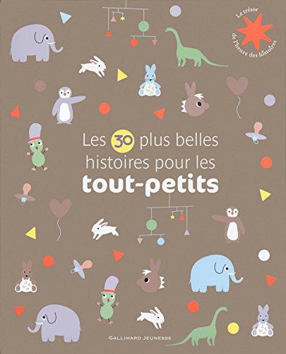 Les 30 plus belles histoires pour les tout-petits: Album