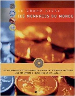 Les monnaies du monde : Des pièces de l'Antiquité jusqu'à l'euro de Atlas ( 23 novembre 2004 )