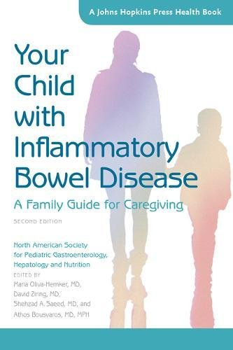 Your Child with Inflammatory Bowel Disease – A Family Guide for Caregiving 2e (A Johns Hopkins Press Health Book)
