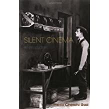 Silent Cinema, an Introduction (Distributed for the British Film Institute) by Paolo Cherchi Usai (2000-11-26)
