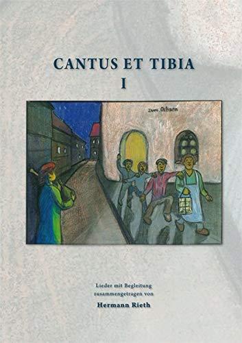 Cantus et Tibia Band 1: Lieder mit Begleitung zusammengetragen von Hermann Rieth