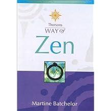 Way of Zen by Martine Batchelor (2001-12-01)