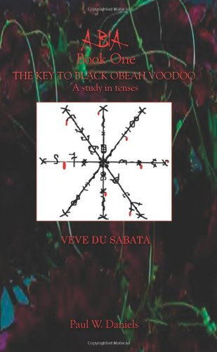 ABIA Book One: The Key to Black Obeah Voodoo: Bk. 1