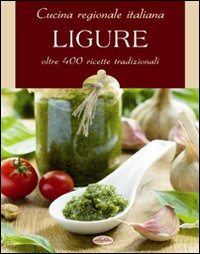 Cucina regionale italiana. Ligure - Amazon Libri