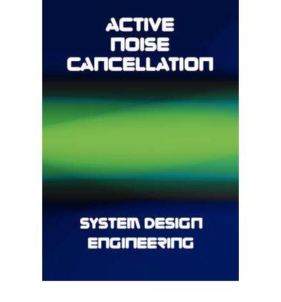 { [ ACTIVE NOISE CANCELLATION (ANC) SYSTEM DESIGN ENGINEERING ] } By Zangi, K C (Author) Dec-01-2007 [ Hardcover ] par K C Zangi