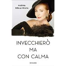 Invecchierò ma con calma (Ingrandimenti) (Italian Edition)