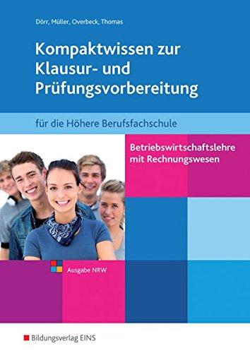 Betriebswirtschaftslehre mit Rechnungswesen für die Höhere Berufsfachschule - Ausgabe Nordrhein-Westfalen: Kompaktwissen zur Klausur- und Prüfungsvorbereitung: Schülerband