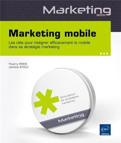 Marketing mobile - Les clés pour intégrer efficacement le mobile dans sa stratégie marketing