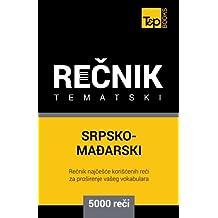 Srpsko-Madjarski tematski recnik - 5000 korisnih reci