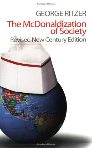The McDonaldization of Society: Revised New Century Edition by George Ritzer (2004-01-21)