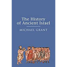 The History of Ancient Israel (English Edition)