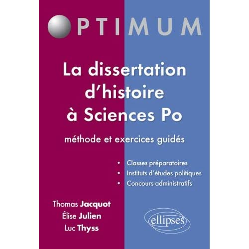 La Dissertation d'Histoire à Sciences Po. Méthode & Exercices Guidés