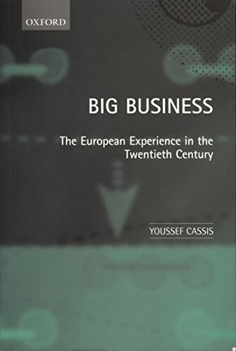 [(Big Business : The European Experience in the Twentieth Century)] [By (author) Youssef Cassis] published on (September, 1999)