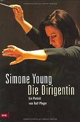 Simone Young: Die Dirigentin. Ein Portrait