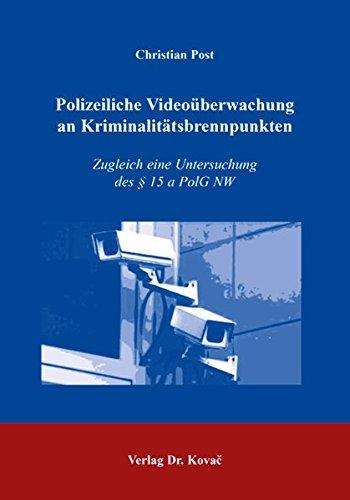 Polizeiliche Videoüberwachung an Kriminalitätsbrennpunkten: Zugleich eine Untersuchung des § 15 a PolG NW (Studien zum Verwaltungsrecht)