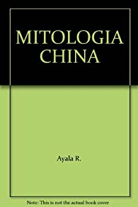 Mitologia China par Ayala