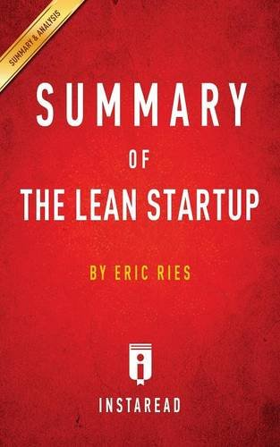 Summary of The Lean Startup: by Eric Ries | Includes Analysis