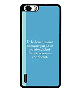 Fuson Premium Being Lonely Metal Printed with Hard Plastic Back Case Cover for Huawei Honor 6