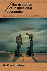 The Evolution of Institutional Economics (Economics as Social Theory)
