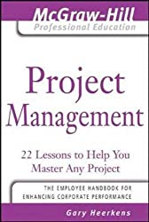 Project Management: 24 Lessons to Help You Master Any Project (McGraw-Hill Professional Education Series)