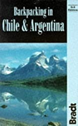 Backpacking in Chile and Argentina (Bradt Travel Guide Chile & Argentina: Backpacking & Hiking) by Andrew Dixon (1994-10-02)