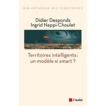 Territoires intelligents : un modèle si smart (Bibliothèque des territoires)