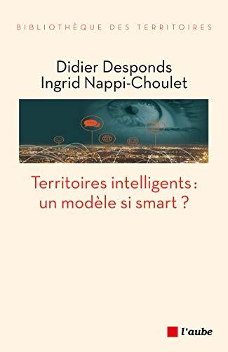 Territoires intelligents : un modèle si smart (Bibliothèque des territoires) par Didier DESPONDS